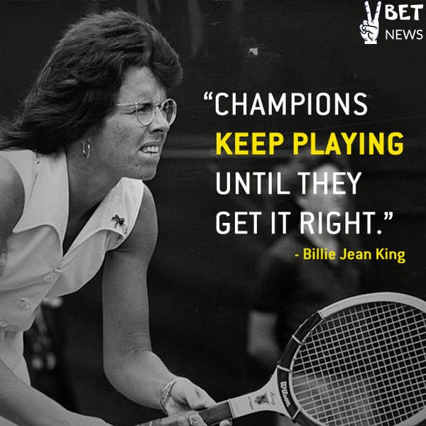"""(Quote Of The Day) Billie Jean King: """"Don't Always Expect"""